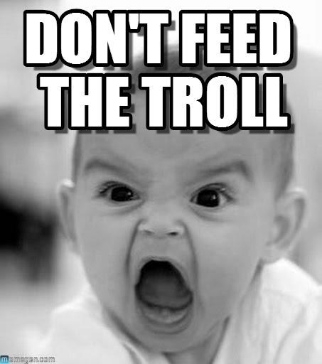 don't feed the troll.jpg