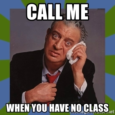 call-me-when-you-have-no-class.jpg
